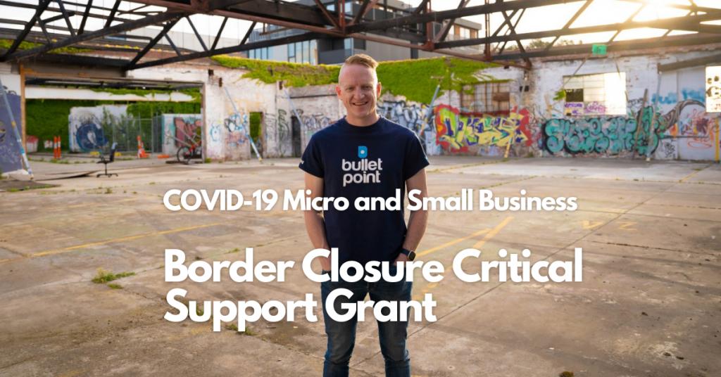COVID-19 Micro and Small Business – Border Closure Critical Support Grant