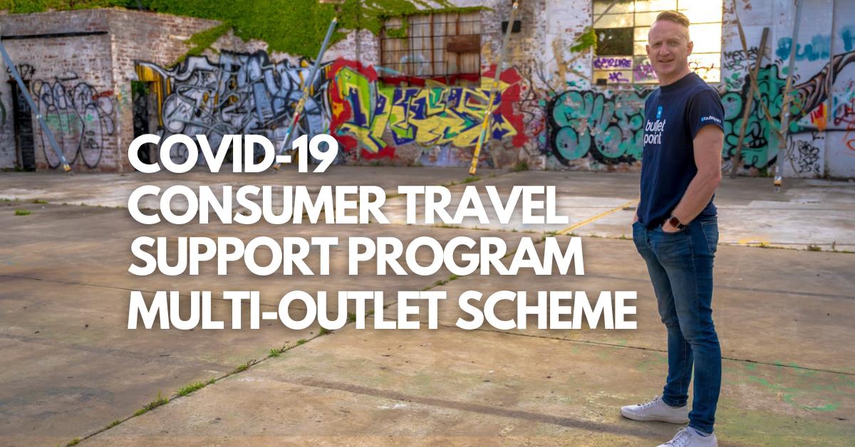 COVID-19 Consumer Travel Support Program Multi-outlet scheme